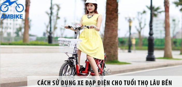 Cách sử dụng xe đạp điện cho tuổi thọ lâu bền