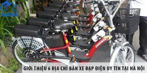 Giới thiệu 6 địa chỉ bán xe đạp điện uy tín tại Hà Nội