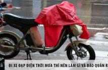 Đi xe đạp điện trời mưa thì nên làm gì và bảo quản ra sao?