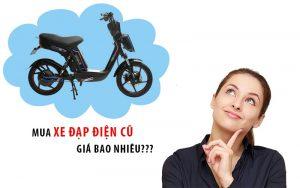 Mua xe đạp điện cũ giá bao nhiêu?