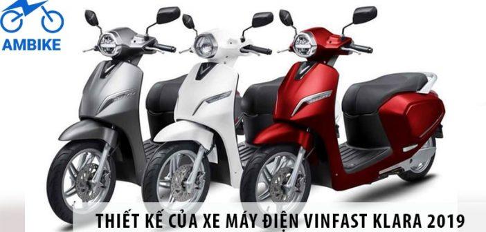 Điểm nổi bật trong thiết kế của xe máy điện Vinfast Klara 2019