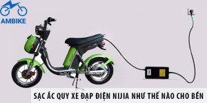 Sạc ắc quy xe đạp điện Nijia như thế nào cho bền