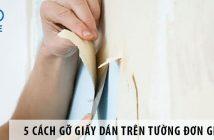 5 cách gỡ giấy dán trên tường đơn giản