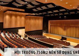 Thiết kế hội trường 750m2 nên dùng loại ghế nào?