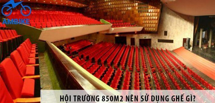 Thiết kế hội trường 800m2 nên dùng loại ghế nào?