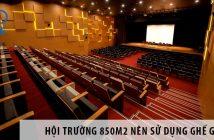 Thiết kế hội trường 850m2 nên dùng loại ghế nào?